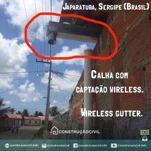Calha com captação wireless em Japaratuba, Sergipe (Brasil). Texto e foto enviados por @davi_alvelos /////// Wireless gutter at Japaratuba, Sergipe (Brazil). Text and photo sent by @davi_alvelos