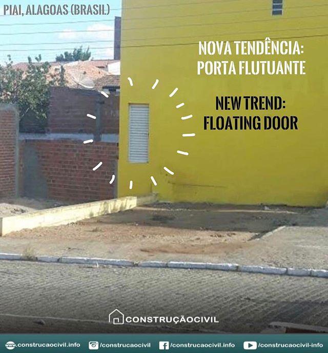 Photo Sent By @hugomarinho /////// New Trend: Floating Door. Location:  Piai, Alagoas (Brazil). Photo Sent By @hugomarinho
